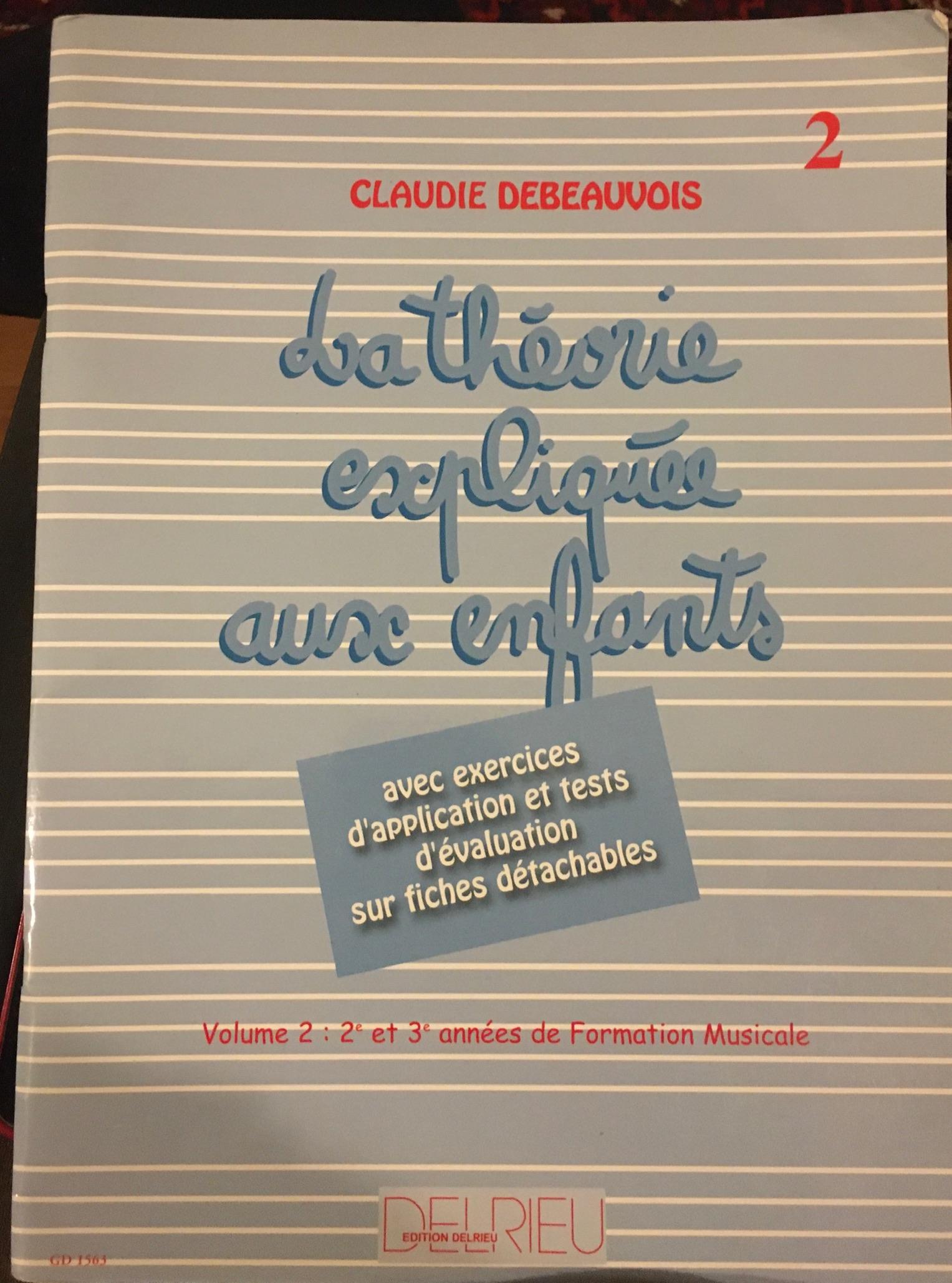 La Théorie Expliquée Aux Enfants Volume 2, Claudie DEBEAUVOIS